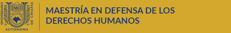 Maestría en Defensa de los Derechos Humanos